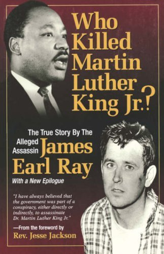Who Killed Martin Luther King Jr?: The True Story by the Alleged Assassin by James Earl Ray (1-May-1997) Paperback