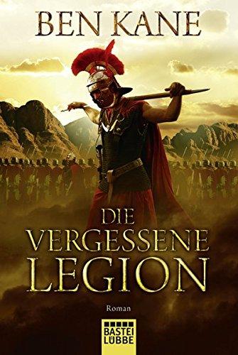 Die Vergessene Legion: Roman (Forgotten Legion-Chronicles, Band 1) (Brüder In Der Schlacht)