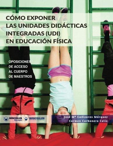 Cómo exponer las unidades didácticas integradas (UDI) en Educación Física: Oposiciones de acceso al cuerpo de Maestros