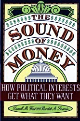 The Sound of Money: How Political Interests Get What They Want by Burdett Loomis (1998-11-05)