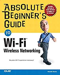 [Absolute Beginner's Guide to Wi-Fi Wireless Networking] (By: Harold Davis) [published: April, 2004]