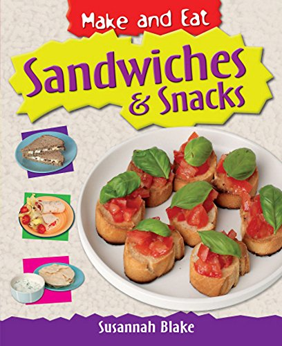 Sandwiches and Snacks (Make & Eat)