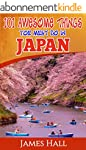 Japan: 101 Awesome Things You Must Do...