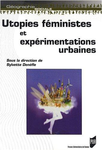 Utopies féministes et expérimentations urbaines