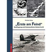 """""""Erste am Feind"""": Bordflugzeug und Küstenaufklärer Heinkel He 60"""