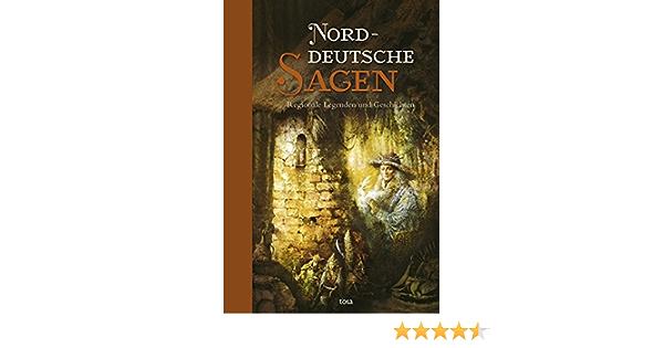 Norddeutsche Sagen Regionale Legenden Und Geschichten Amazon De Bucher