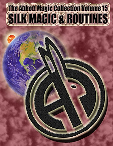 The Abbott Magic Collection Volume 15: Silk Magic & Routines -