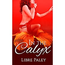 In the Calyx (Calyx series Book 1)