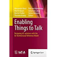 Enabling Things to Talk: Designing IoT Solutions with the IoT Architectural Reference Model