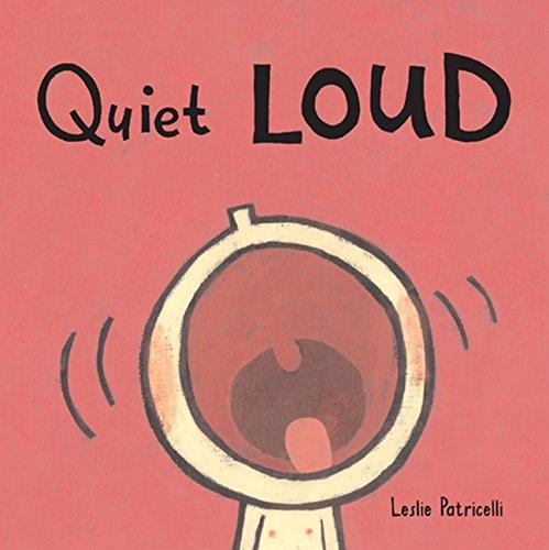 Quiet Loud por Leslie Patricelli