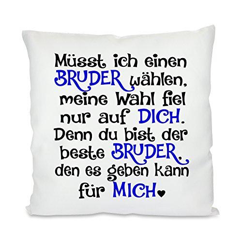 Herzbotschaft Kissen mit Motiv Modell: Müsst Ich Einen Bruder Wählen. , Stoff, Weiß, 45 x 45 x 10 cm