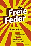 Freie Feder - Plume Libre: Lesebühnenliteratur aus Abidjan