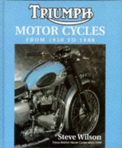 Triumph Motor Cycles Since 1950 (British Motor cycles since 1950) por Steve Wilson