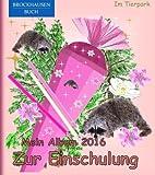 BROCKHAUSEN: Mein Album zur Einschulung 2016 - Band 10: Im Tierpark (Schulanfang)