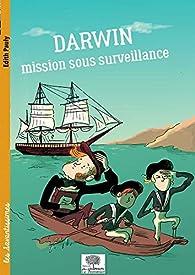 Darwin : Mission sous surveillance par Edith Pauly