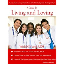 A Guide To Living And Loving With HIV and AIDS (English Edition)