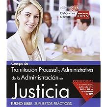 Cuerpo de Tramitación Procesal y Administrativa de la Administración de Justicia. Turno Libre. Supuestos Prácticos