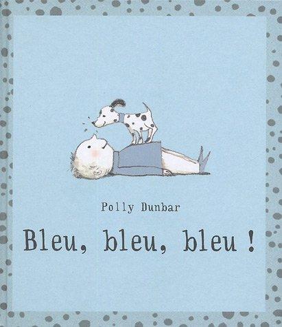 Bleu, bleu, bleu ! par Polly Dunbar