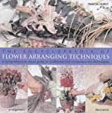 Encyclopaedia of Flower Arranging Techniques: A Comprehensive Visual Guide to Traditional And Contemporary Techniques