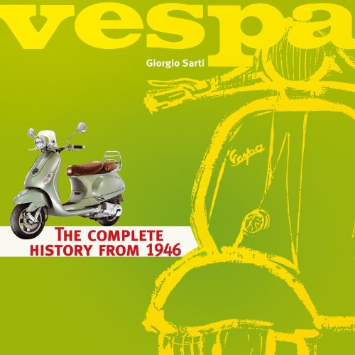 Vespa: The Complete History From 1946 by Giorgio Sarti (2011-09-15)