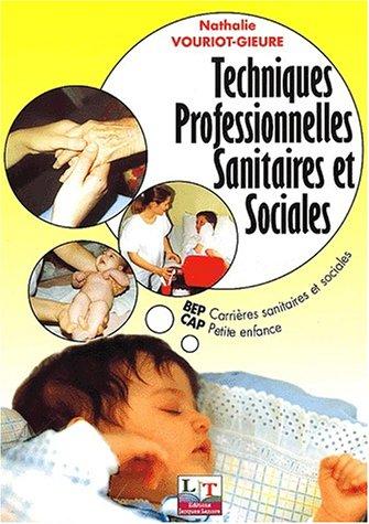 Techniques professionnelles sanitaires et sociales, BEP Carrières sanitaires et sociales, CAP Petite enfance, tome 1