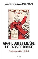 Grandeur et Misère de l'Armée rouge: Témoignages inédits (1941-1945)
