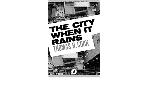 The city when it rains ebook thomas h cook amazon kindle the city when it rains ebook thomas h cook amazon kindle store fandeluxe Document