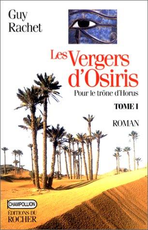 Les Vergers d'Osiris. Pour le trne d'Horus, tome 1