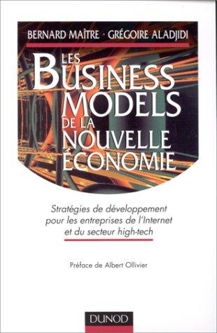 Les Business Models de la nouvelle économie par Bernard Maître