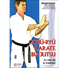 Gojû-Ryû karaté Bu-Jutsu : La voie de la tradition