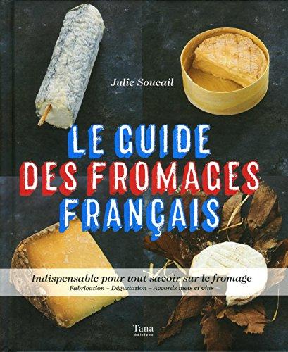 Le guide des fromages français par Julie SOUCAIL