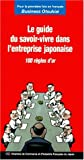 Guide du savoir-vivre dans l'entreprise japonaise : 100 règles d'or (réimpression)...