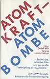 Atomkraft - Atombombe: Technische, wirtschaftliche und personelle Verknüpfung der Atommafia. Anti-AKW-Bewegte kristisieren die Friedensbewegung -