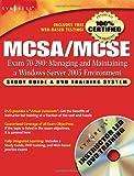 MCSA/MCSE Managing and Maintaining a Windows Server 2003 Environment (Exam 70-290): Study Guide & DVD Training System: Study Guide and DVD Training System