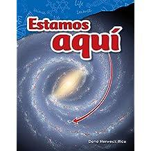 Estamos Aqui (We Are Here) (Spanish Version) (Grade 4) (Science Readers: Content and Literacy / Ciencias de la Tierra y del Espacio /)