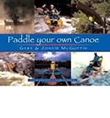 [(Paddle Your Own Canoe)] [ By (author) Gary McGuffin, By (author) Joanie McGuffin ] [February, 2003]