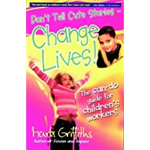 Don't Tell Cute Stories - Change Lives!