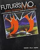 Scarica Libro Futurismo Filippo Tommaso Marinetti l avanguardia giuliana e i rapporti internazionale (PDF,EPUB,MOBI) Online Italiano Gratis