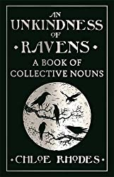 An Unkindness of Ravens: A Book of Collective Nouns by Chloe Rhodes (2015-06-01)