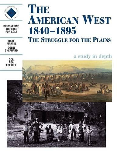 american-west-the-struggle-for-the-plains-1840-1895-students-book-discovering-the-past-for-gcse-by-d