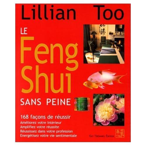 Le Feng Shui sans peine - 168 façons de réussir de Lillian Too (1999) Cartonné