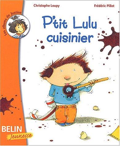 P'tit Lulu cuisinier par Christophe Loupy, Frédéric Pillot