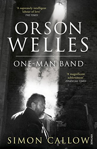 Orson Welles, Volume 3: One-Man Band por Simon Callow