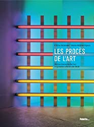 Les Procès de l'art : Petites histoires de l'art et grandes affaires de droit