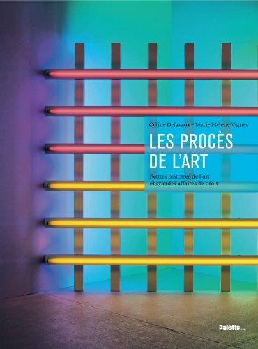 Les Procès de l'art : Petites histoires de l&...