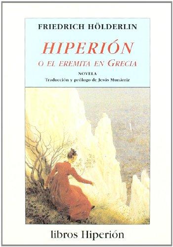 Hiperión o El eremita en Grecia (Libros Hiperión) por Friedrich Hölderlin