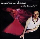 Sufi Traveler [Us Import] by Mercan Dede (2004-07-27)