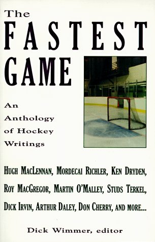 Fastest Game: Anthology of Hockey Writings