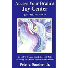 Access Your Brain's Joy Center: The Free Soul Method