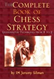 COMPLETE BOOK OF CHESS: Grandmaster Techniques from A to Z